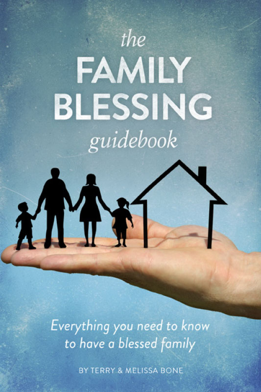 The Family Blessing Guidebook by Terry & Melissa Bone